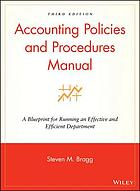 Accounting policies and procedures manual : a blueprint for running an effective and efficient department