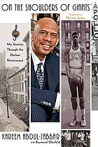 On the shoulders of giants : my personal journey through the Harlem Renaissance