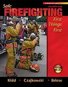 Safe firefighting : first things first