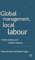 Global management, local labour : Turkish workers and modern industry