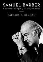 Samuel Barber : a thematic catalogue of the complete works