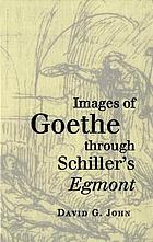 Images of Goethe through Schiller's Egmont