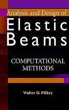 Analysis and design of elastic beams : computational methods