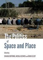 The politics of space and place
