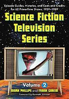 Science fiction television series : episode guides, histories, and casts and credits for 62 prime time shows, 1959 through 1989