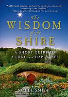 The wisdom of the shire : a short guide to a long and happy life