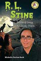 R.L. Stine : creator of creepy and spooky stories