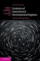 Evolution of international environmental regimes : the case of climate change