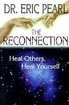 The reconnection : heal others, heal yourself