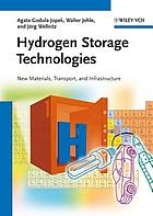 Hydrogen storage technologies : new materials, transport, and infrastructure