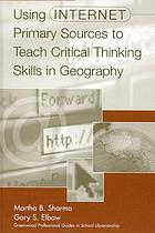 Using internet primary sources to teach critical thinking skills in geography