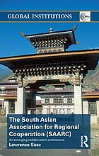 The South Asian Association for Regional Cooperation (SAARC) : an emerging collaboration architecture