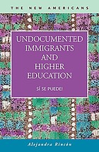 Undocumented Immigrants and Higher Education: Sí Se Puede! cover image