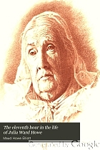 The eleventh hour in the life of Julia Ward Howe,