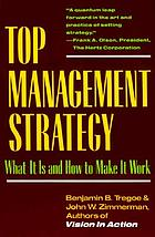 Top management strategy : what it is and how to make it work