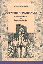 Outward appearances : the female exterior in Restoration London