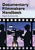 Documentary filmmakers handbook by  Ned Eckhardt