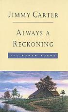 Always a reckoning, and other poems