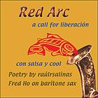 Red arc : a call for liberacion con salsa y cool