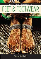 Feet and footwear : a cultural encyclopedia