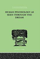 Human psychology as seen through the dream