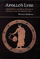 Apollo's lyre : Greek music and music theory in antiquity and the Middle Ages