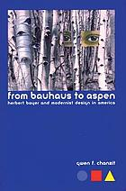 From Bauhaus to Aspen : Herbert Bayer and modernist design in America