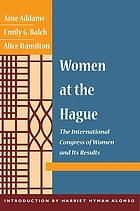 Women at The Hague : the International Congress of Women and its result