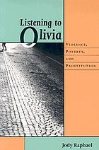 Listening to Olivia : violence, poverty, and prostitution