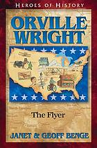 Orville Wright : the flyer