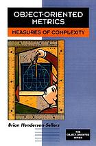 Object-oriented metrics : measures of complexity