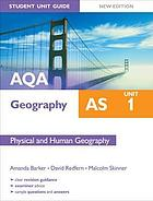 AQA AS geography. Unit 1, Physical and human geography