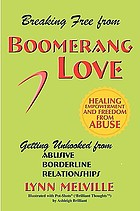 Breaking free from boomerang love : getting unhooked from abusive borderline relationships