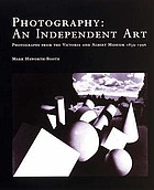 Photography, an independent art : photographs from the Victoria and Albert Museum 1839-1996