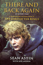 There and back again : an actor's tale : a behind-the-scenes look at the Lord of the Rings