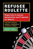 Refugee roulette : disparities in asylum adjudication and proposals for reform