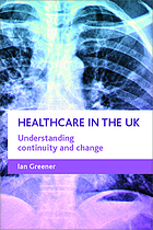 Healthcare in the UK : understanding continuity and change