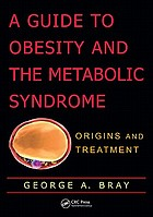 A guide to obesity and the metabolic syndrome : origins and treatment