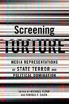 Screening torture : media representations of state terror and political domination