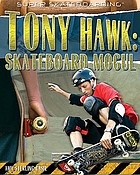 Tony Hawk : skateboard mogul