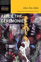 After the ceremonies : new and selected poems