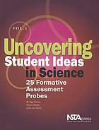 Uncovering student ideas in science. 25 formative assessment probes