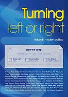 Turning left or right : values in modern politics