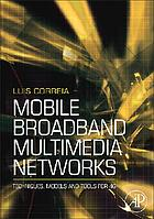 Mobile broadband multimedia networks : techniques, models and tools for 4G