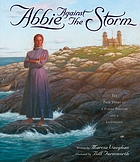 Abbie against the storm : the true story of a young heroine and a lighthouse