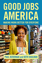 Good jobs America : making work better for everyone