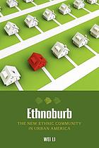Ethnoburb : the new ethnic community in urban America