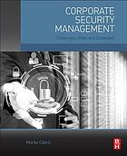 Corporate security management : challenges, risks, and strategies