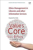 Ethics Management in Libraries and Other Information Services.