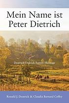 MEIN NAME IST PETER DIETRICH : deatrick/dedrick family heritage.